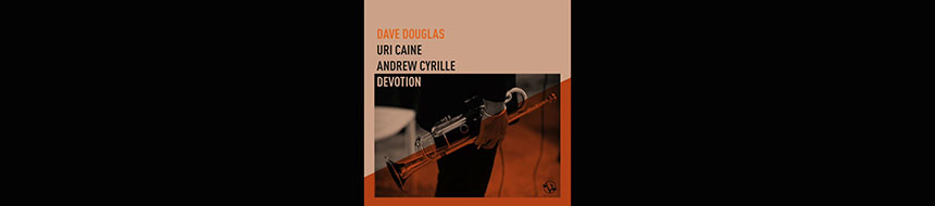 Dave Douglas - Uri Caine - Andrew Cyrille